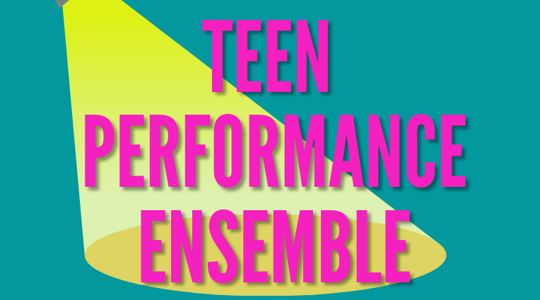 teen performance ensemble