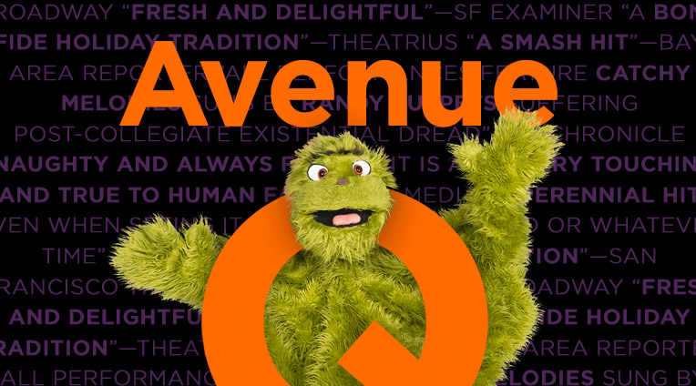 "Avenue Q, Your favorite foul-mouthed puppets return home for the holidays. It's ""a local tradition"" according to San Francisco Travel."