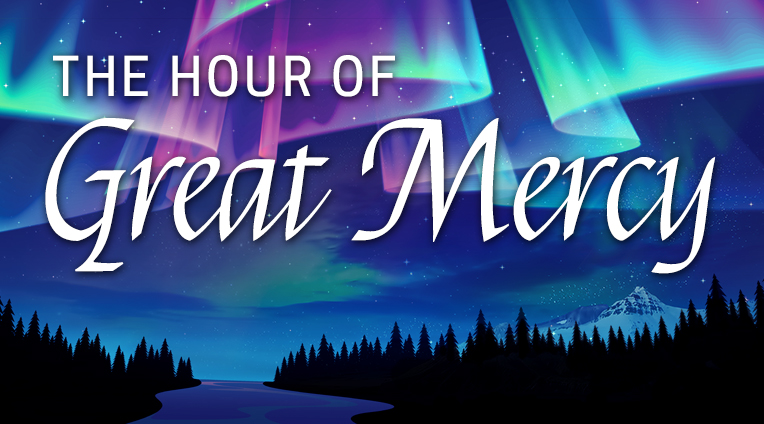 The Hour of Great Mercy
